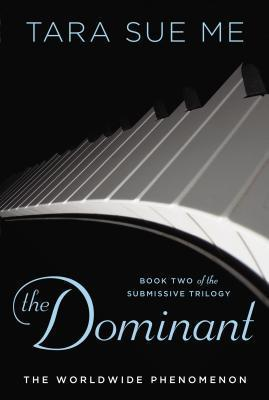 The Dominant (Submissive, #2)