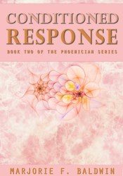 Conditioned Response (Phoenician #2) Book by Marjorie F. Baldwin