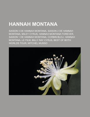 Hannah Montana: Miley Cyrus, Saison 1 de Hannah Montana, Best of Both Worlds Tour, Hannah Montana, Le Film, Lucas Till