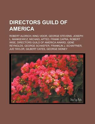 Directors Guild of America: Robert Aldrich, King Vidor, George Stevens, Joseph L. Mankiewicz, Michael Apted, Frank Capra, Robert Wise, Directors G