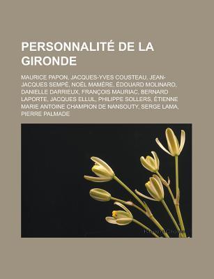 Personnalite de La Gironde: Maurice Papon, Jacques-Yves Cousteau, Jean-Jacques Sempe, Noel Mamere, Edouard Molinaro, Danielle Darrieux, Francois M