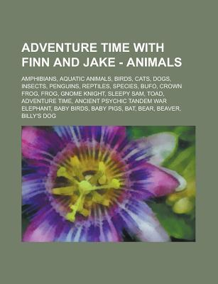 Adventure Time with Finn and Jake - Animals: Amphibians, Aquatic Animals, Birds, Cats, Dogs, Insects, Penguins, Reptiles, Species, Bufo, Crown Frog, Frog, Gnome Knight, Sleepy Sam, Toad, Adventure Time, Ancient Psychic Tandem War Elephant, Baby Birds, Bab