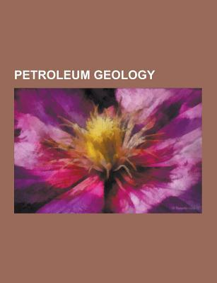 Petroleum Geology: Oil Sands, Taskforcemajella, Drilling Rig, Blowout, Oil Shale Geology, Petroleum Seep, Oil Shale Reserves, Drill Strin
