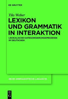 Lexikon Und Grammatik in Interaktion: Lexikalische Kategorisierungsprozesse Im Deutschen