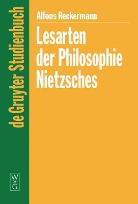 Lesarten Der Philosophie Nietzsches: Ihre Rezeption Und Diskussion in Frankreich, Italien Und Der Angels�chsischen Welt. 1960-2000