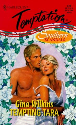 Tempting Tara (Southern Scandals Trilogy) (Harlequin Temptation, No 676)