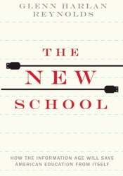 The New School: How the Information Age Will Save American Education from Itself Pdf Book