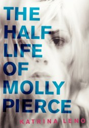The Half Life of Molly Pierce Pdf Book