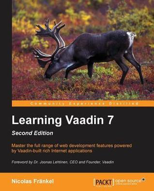Learning Vaadin 7: Second Edition
