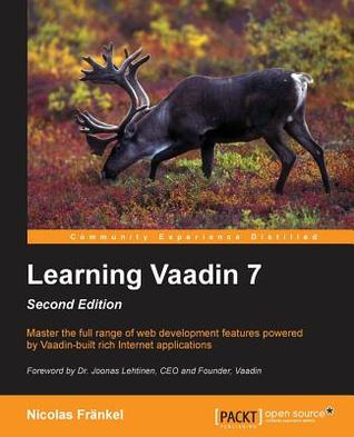 Learning Vaadin 7: Second Edition