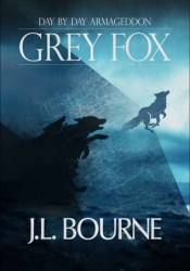 Grey Fox (Day by Day Armageddon #4.5) Pdf Book