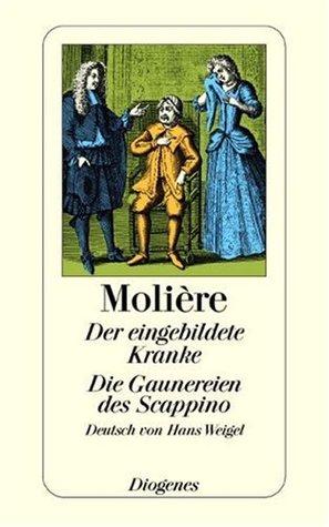 Der eingebildete Kranke / Die Gaunereien des Scappino: Zwei Komödien