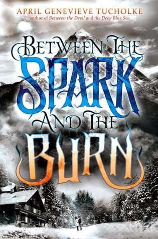 Between the Spark and the Burn (Between, #2)