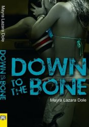 Down to the Bone Book by Mayra Lazara Dole