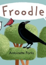 Froodle Book by Antoinette Portis