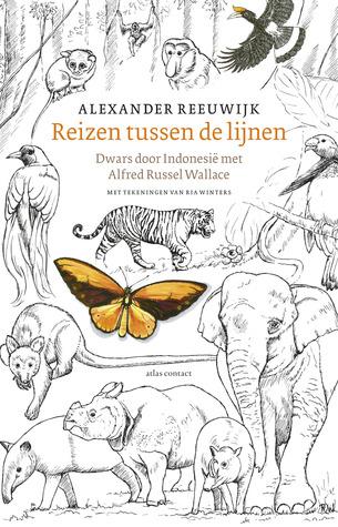Reizen tussen de lijnen. Dwars door Indonesië met Alfred Russel Wallace