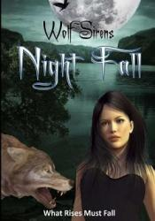Night Fall: What Rises must Fall (Wolf Sirens, #3) Book by Tina  Smith