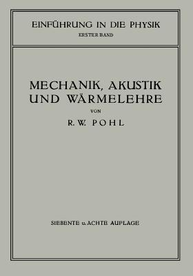 Einfuhrung in Die Mechanik, Akustik Und Warmelehre
