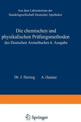 Die Chemischen Und Physikalischen Prufungsmethoden Des Deutschen Arzneibuches 6. Ausgabe