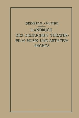 Handbuch Des Deutschen Theater- Film- Musik- Und Artistenrechts