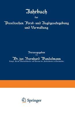 Jahrbuch Der Preussischen Forst- Und Jagdgesetzgebung Und Verwaltung: Sechsundzwanzigster Band
