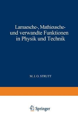 Lamesche - Mathieusche - Und Verwandte Funktionen in Physik Und Technik: Band 3