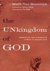 The UNkingdom of God: Embracing the Subversive Power of Repentance Pdf Book