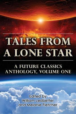 Tales from a Lone Star: A Future Classics Anthology, Volume One