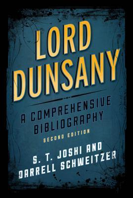 Lord Dunsany: A Comprehensive Bibliography