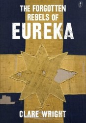The Forgotten Rebels of Eureka Pdf Book