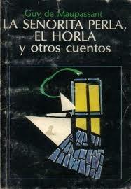 La señorita Perla, El Horla y otros cuentos
