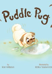 Puddle Pug Book by Kim Norman