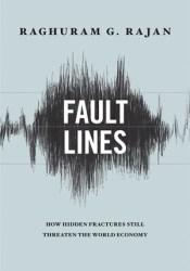 Fault Lines: How Hidden Fractures Still Threaten the World Economy Pdf Book
