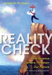 Reality Check: How Science Deniers Threaten Our Future Pdf Book