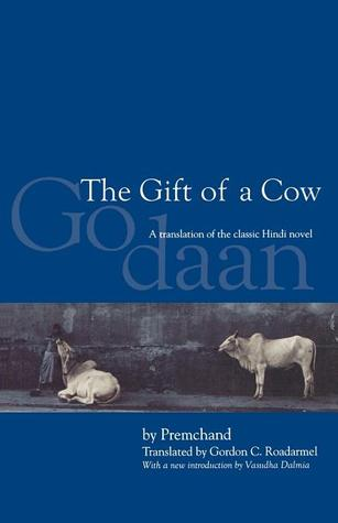 The Gift of a Cow: A Translation from the Hindi Novel