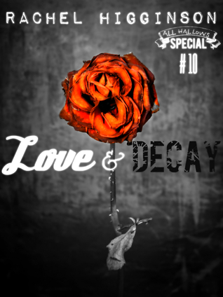Love and Decay, Episode Ten (Love and Decay, #10)