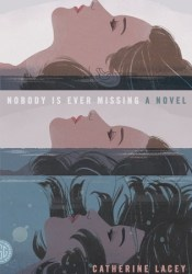 Nobody Is Ever Missing Book by Catherine Lacey