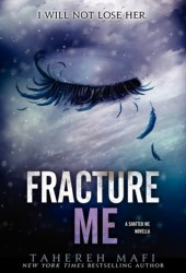 Fracture Me (Shatter Me, #2.5) Pdf Book
