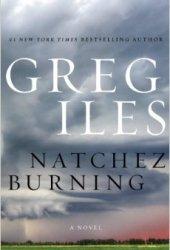 Natchez Burning (Penn Cage, #4)