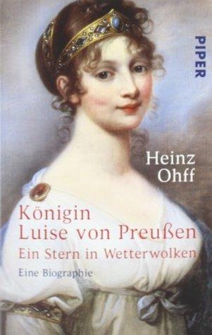 Königin Luise von Preußen. Ein Stern in Wetterwolken