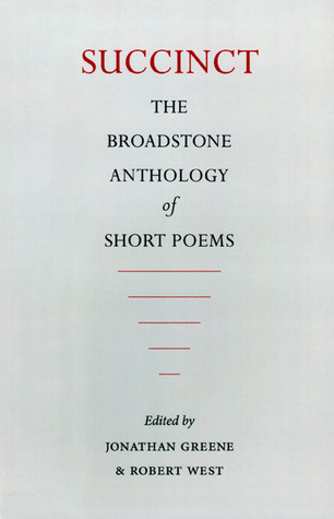 Succinct: The Broadstone Anthology of Short Poems by