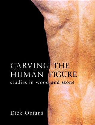Carving the Human Figure: Studies in Wood and Stone