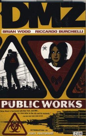 DMZ: Public Works (DMZ, #3)