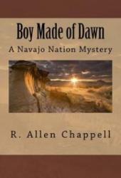 Boy Made of Dawn (Navajo Nation Mystery, #2) Pdf Book