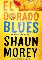 El Dorado Blues (An Atticus Fish Novel, #2). Pdf Book