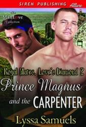 Prince Magnus and the Carpenter (Royal Mates, Love's Diamond #2)