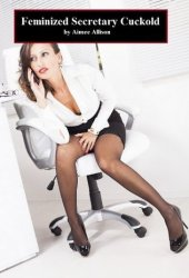 Feminized Secretary Cuckold