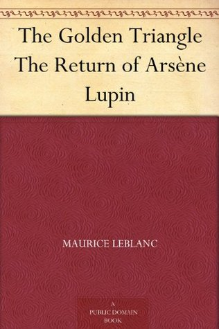 The Golden Triangle / The Return of Arsène Lupin