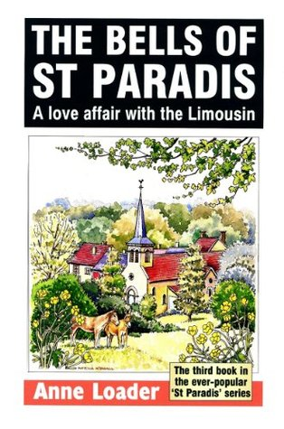 The Bells of St Paradis: A love affair with the Limousin (St. Paradis, #3)
