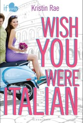 Wish You Were Italian (If Only . . ., #2) Pdf Book